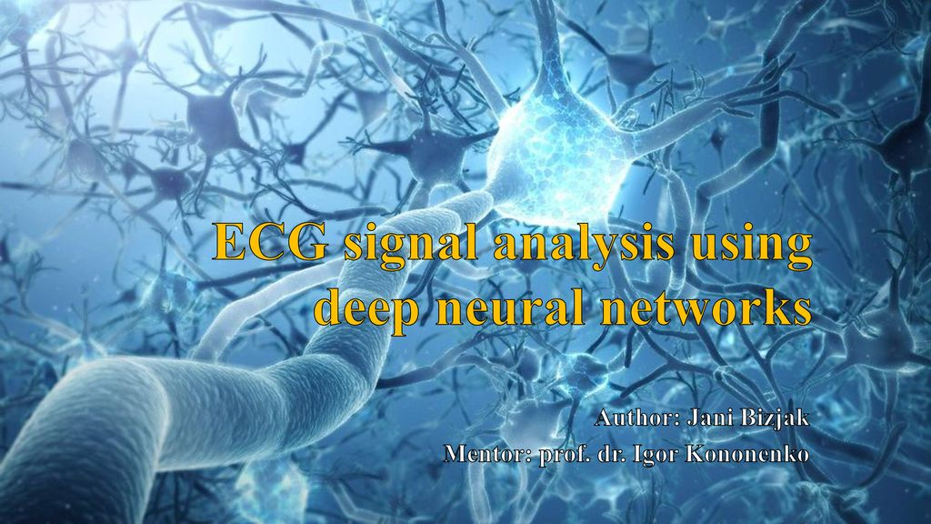 ECG signal analysis using deep neural networks - ppt download