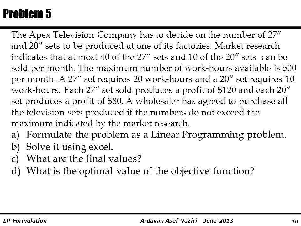 Problem 5 Formulate the problem as a Linear Programming problem.