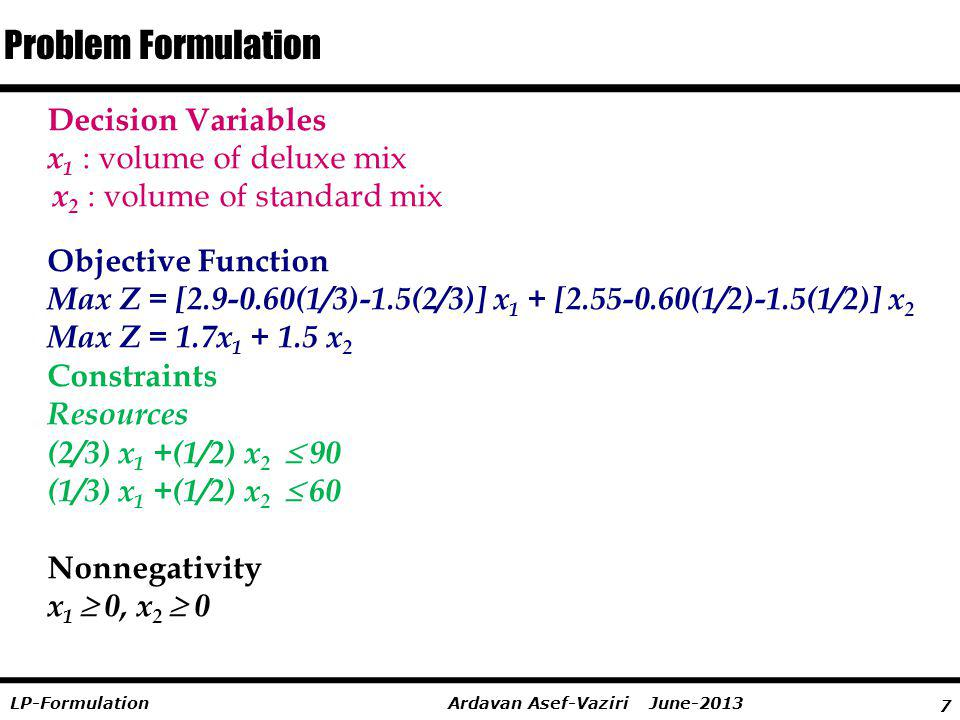 Problem Formulation Decision Variables x1 : volume of deluxe mix