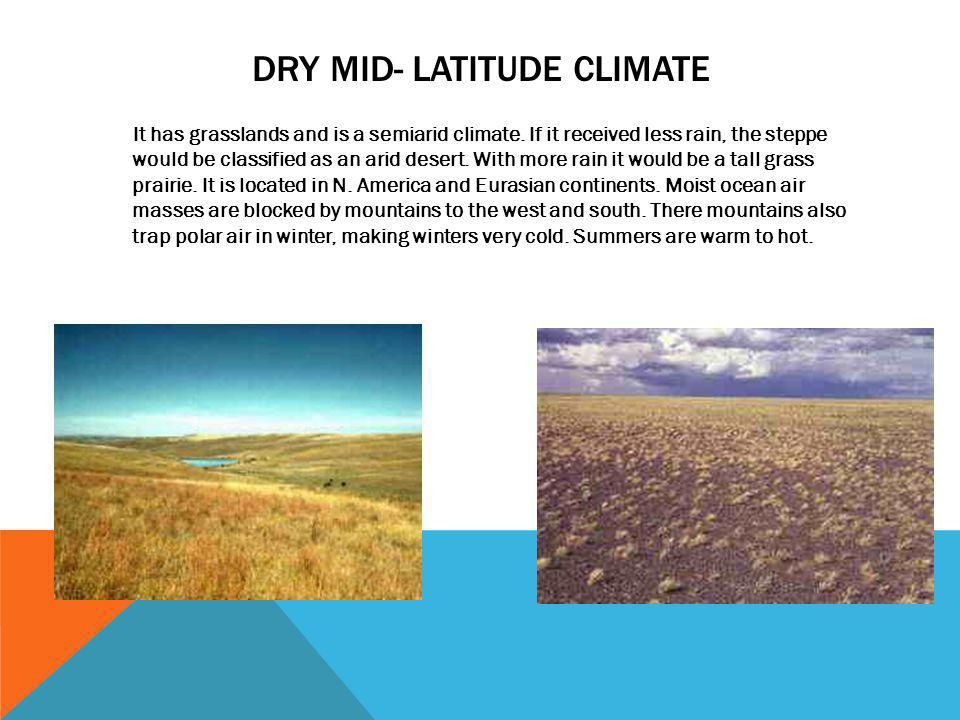 Dry mid- latitude climate