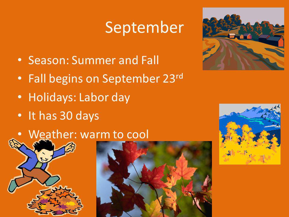 September Season: Summer and Fall Fall begins on September 23rd