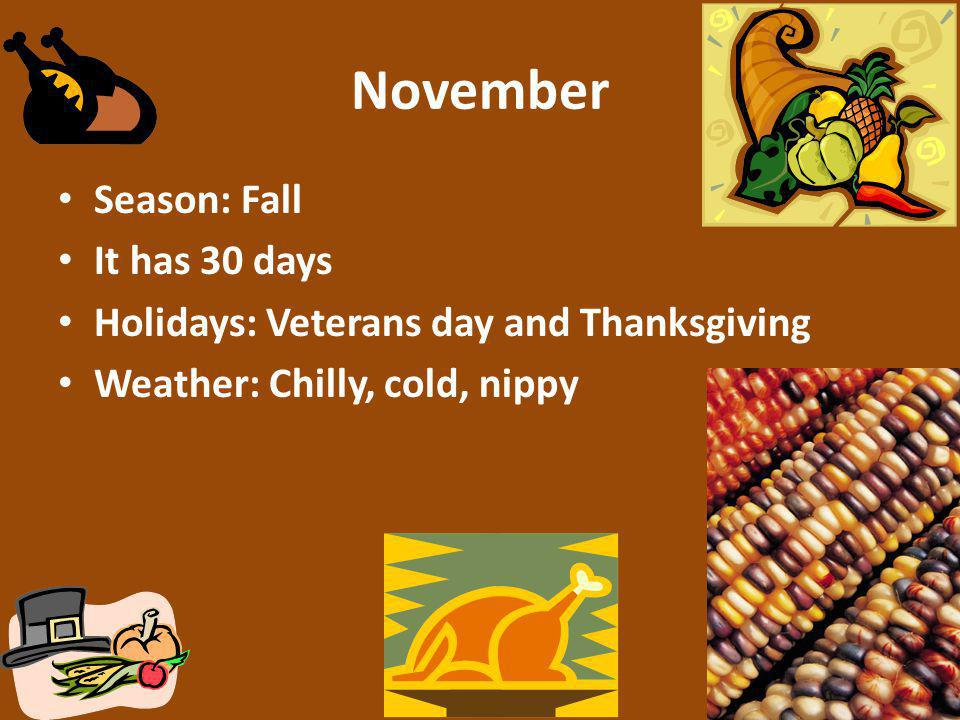 November Season: Fall It has 30 days