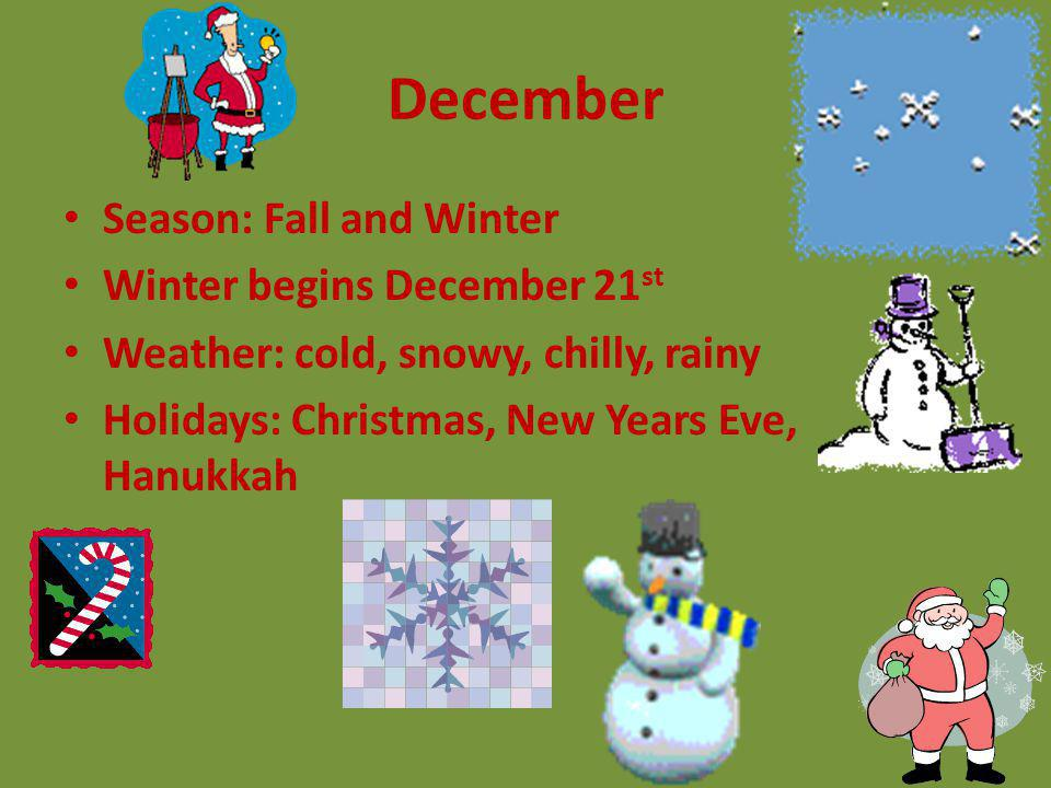 December Season: Fall and Winter Winter begins December 21st