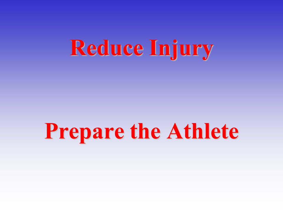 Reduce Injury Prepare the Athlete