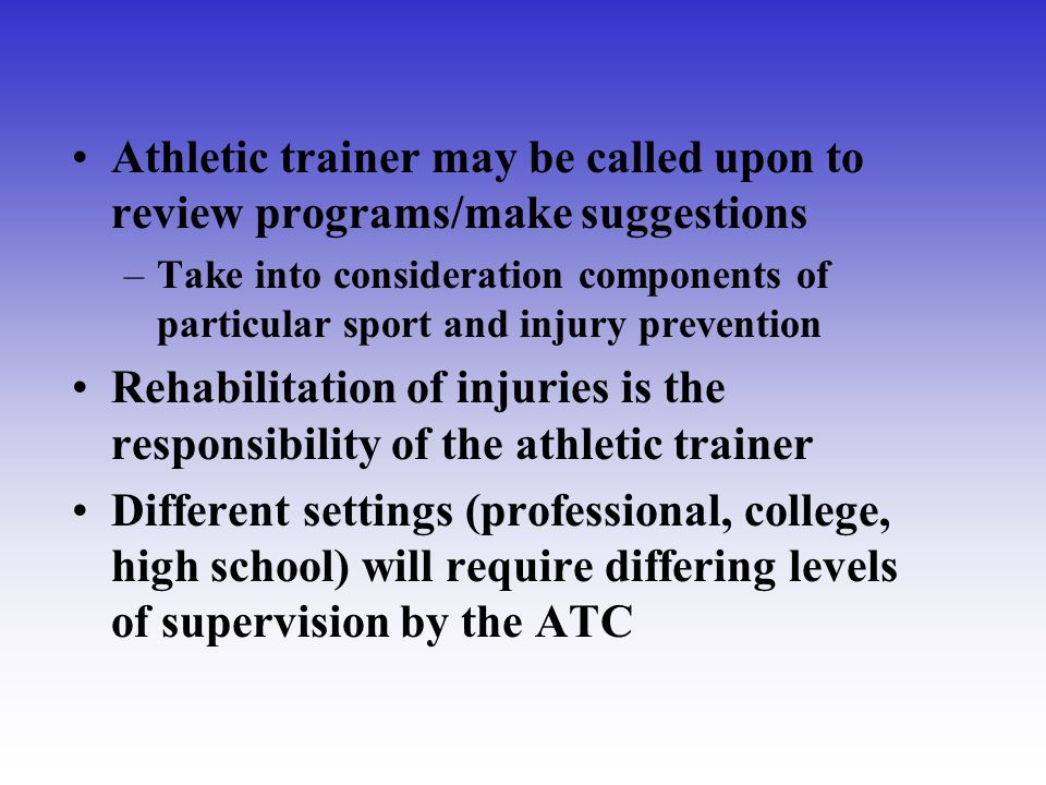Athletic trainer may be called upon to review programs/make suggestions