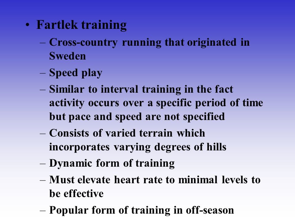 Fartlek training Cross-country running that originated in Sweden