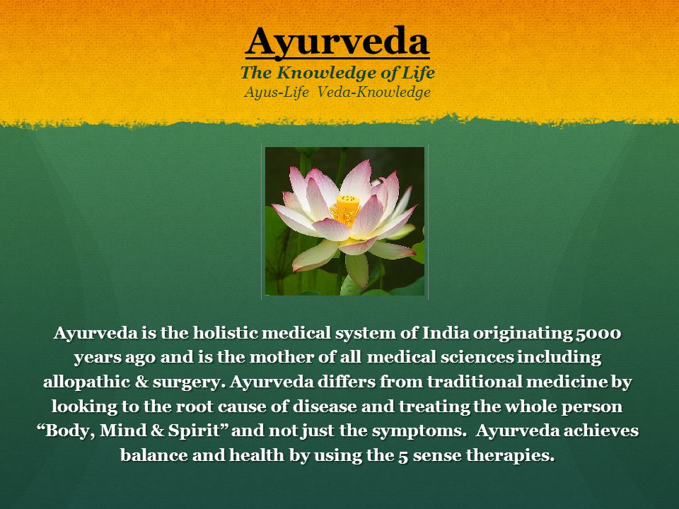 Ayurveda The Knowledge of Life Ayus-Life Veda-Knowledge