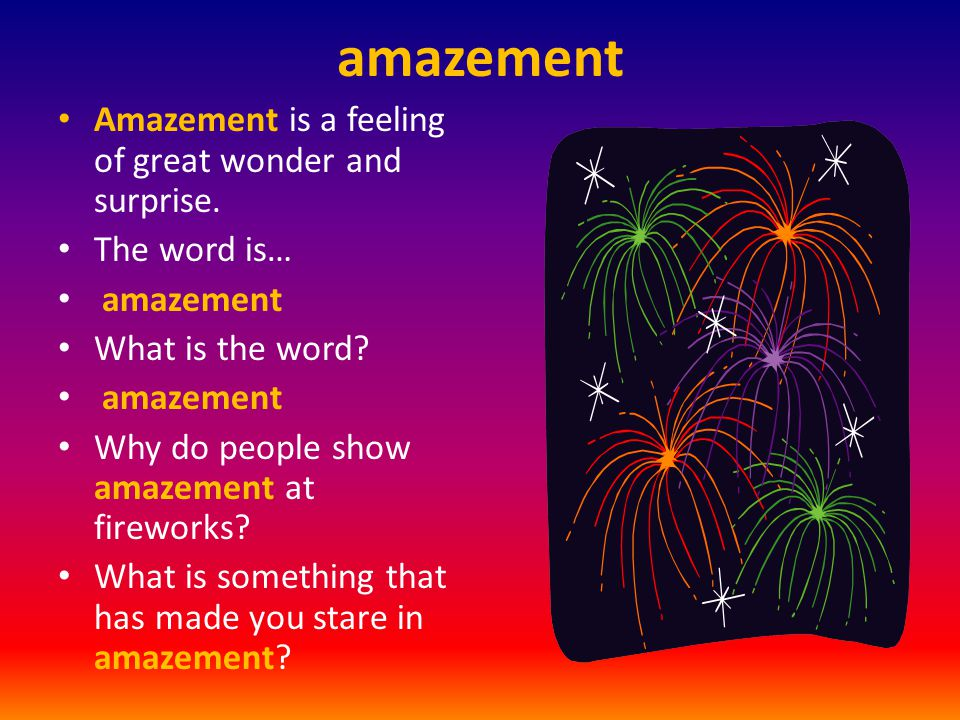 amazement Amazement is a feeling of great wonder and surprise.