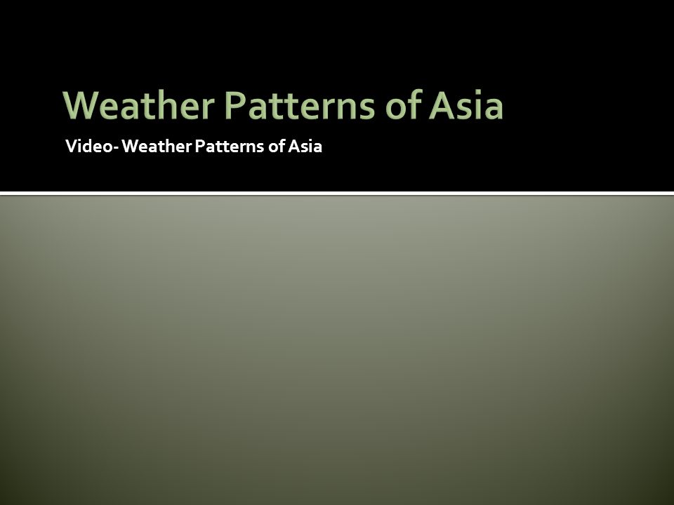 Weather Patterns of Asia