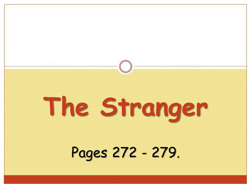 The Stranger Pages 272 - 279.