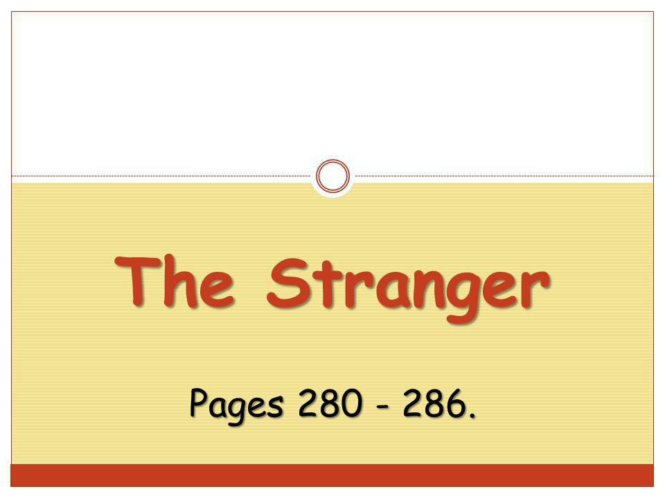 The Stranger Pages 280 - 286.