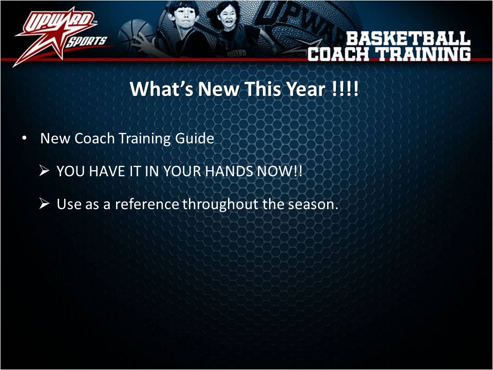 What's New This Year !!!! New Coach Training Guide