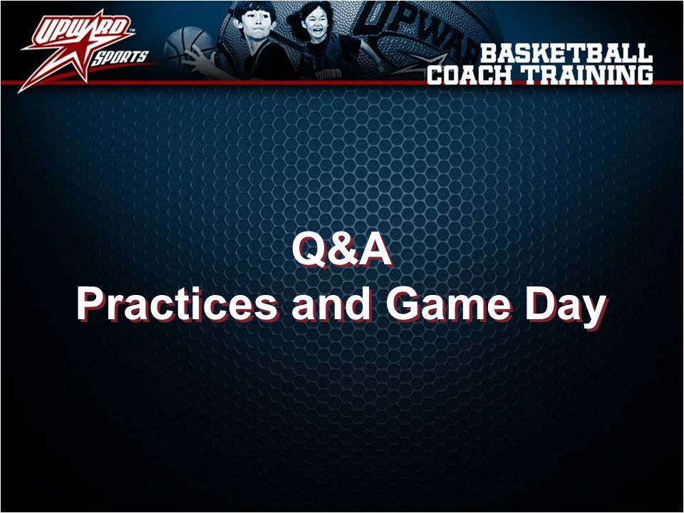 Q&A Practices and Game Day