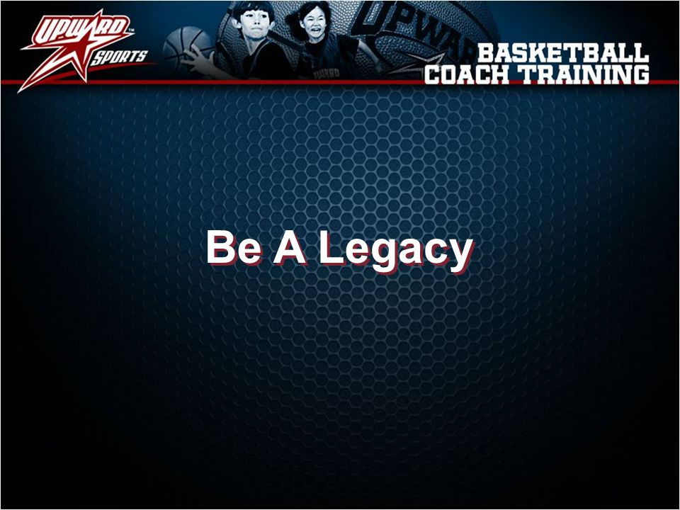 Be A Legacy