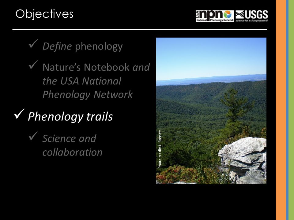 Phenology trails Objectives Define phenology