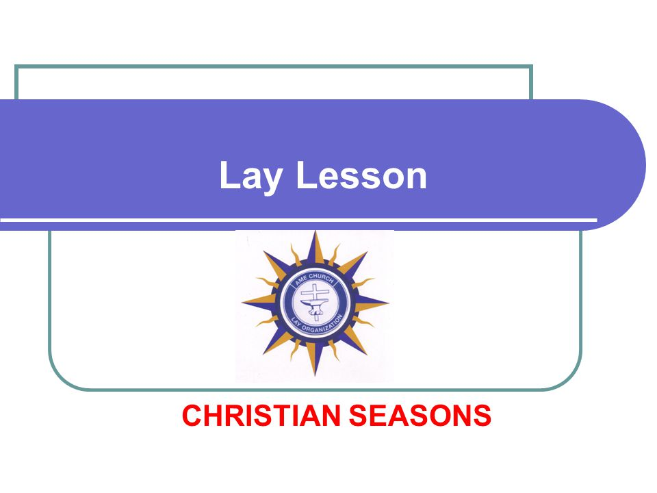 Lay Lesson CHRISTIAN SEASONS