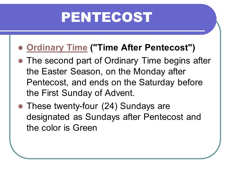 PENTECOST Ordinary Time ( Time After Pentecost )
