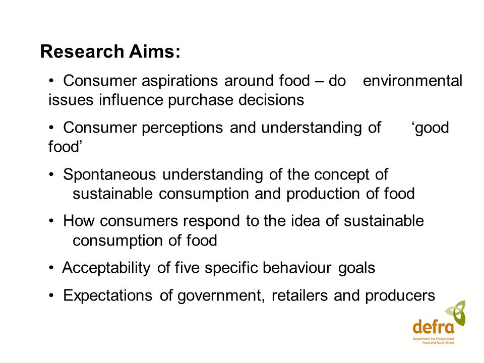 Research Aims: Consumer aspirations around food – do environmental issues influence purchase decisions.