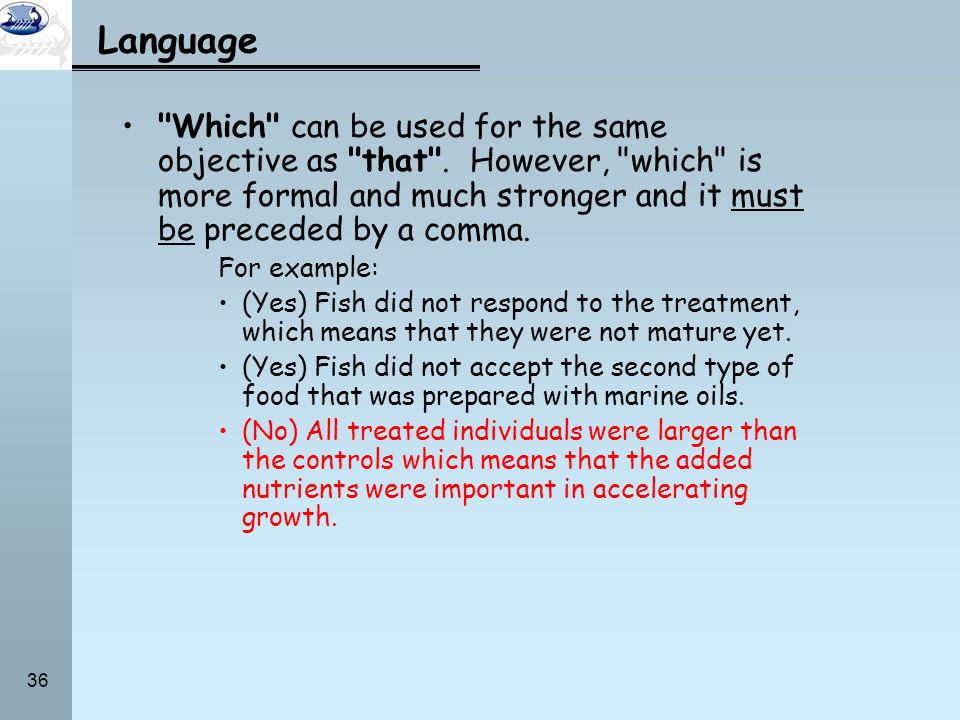 Language Which can be used for the same objective as that . However, which is more formal and much stronger and it must be preceded by a comma.