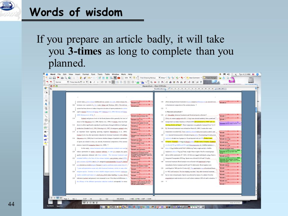 Words of wisdom If you prepare an article badly, it will take you 3-times as long to complete than you planned.