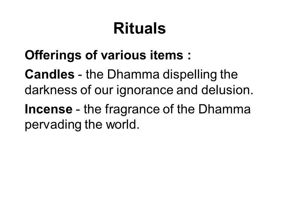 Rituals Offerings of various items :