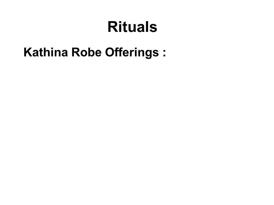 Rituals Kathina Robe Offerings :