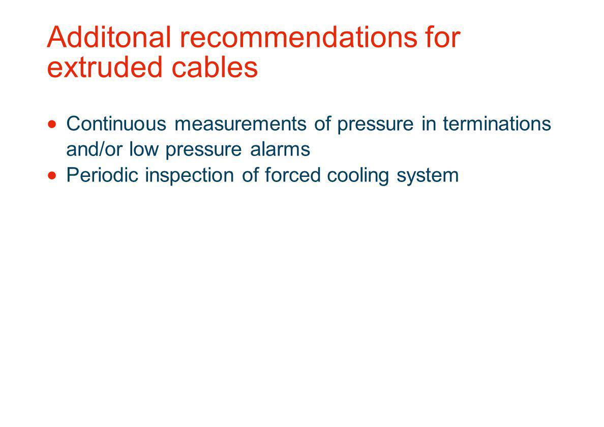 Additonal recommendations for extruded cables