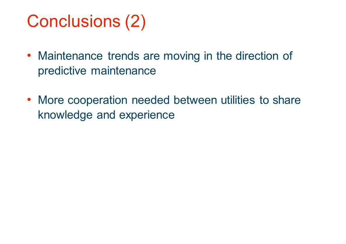 Conclusions (2) Maintenance trends are moving in the direction of predictive maintenance.