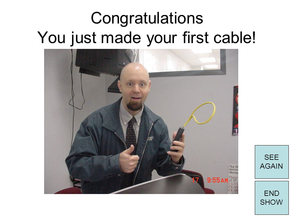 Congratulations You just made your first cable!