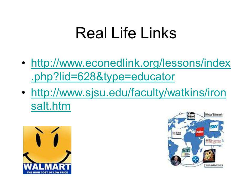 Real Life Links http://www.econedlink.org/lessons/index.php lid=628&type=educator.