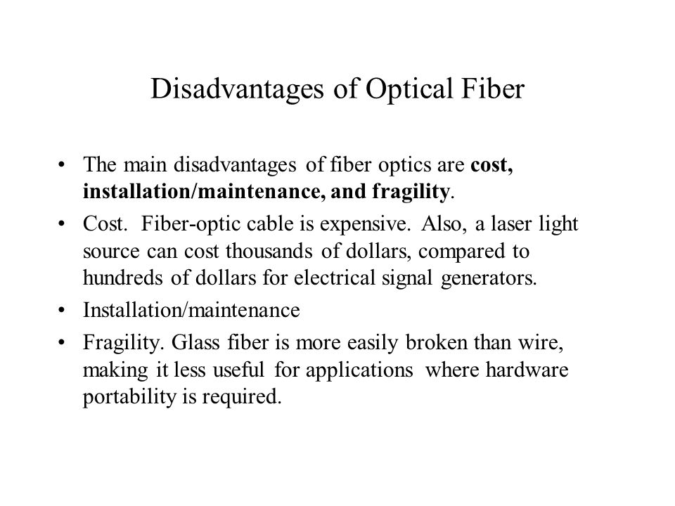 Disadvantages of Optical Fiber