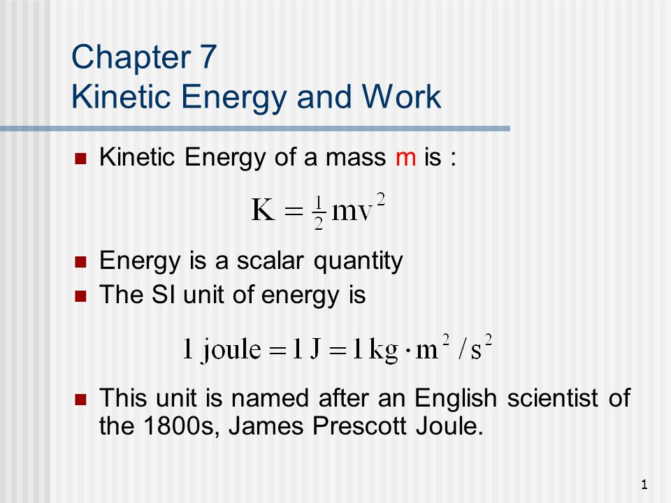 Chapter 7 Kinetic Energy and Work