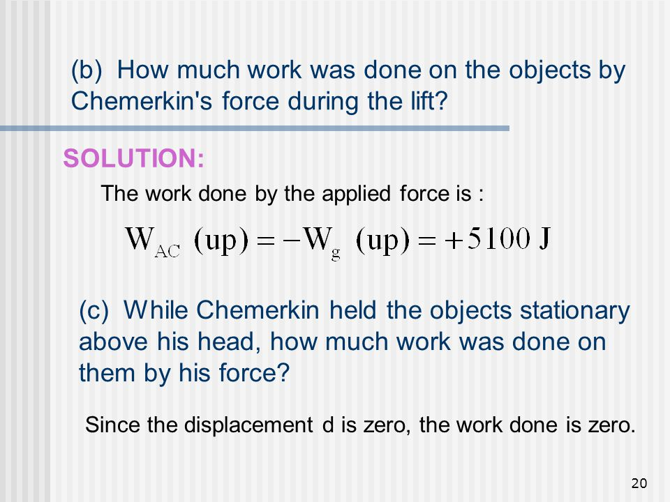 (b) How much work was done on the objects by Chemerkin s force during the lift