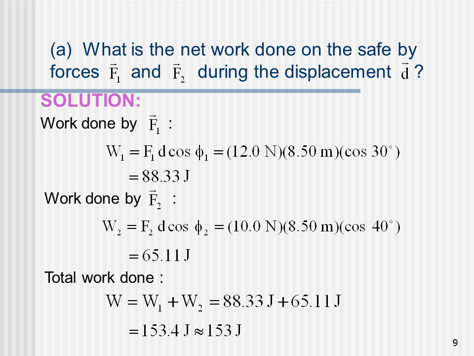 (a) What is the net work done on the safe by forces and during the displacement