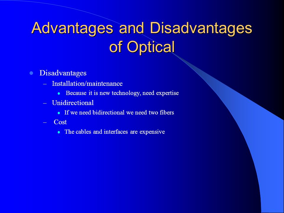 Advantages and Disadvantages of Optical