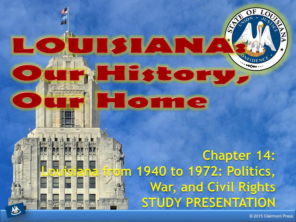LOUISIANA: Our History, Our Home Chapter 14: - ppt download