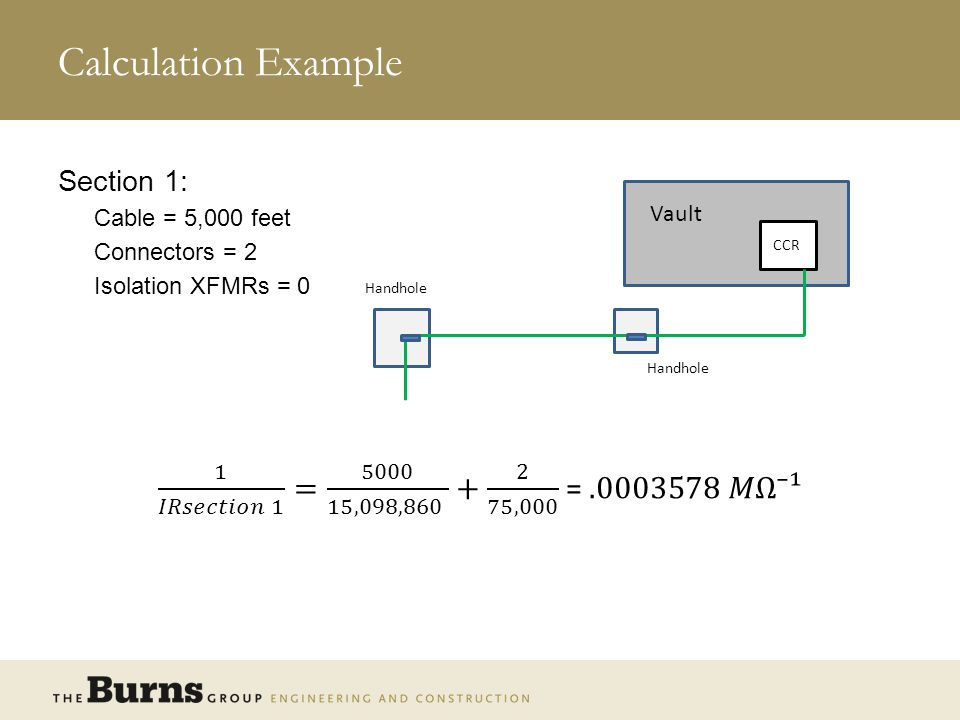 Calculation Example Section 1: Cable = 5,000 feet. Connectors = 2. Isolation XFMRs = 0. Vault. CCR.