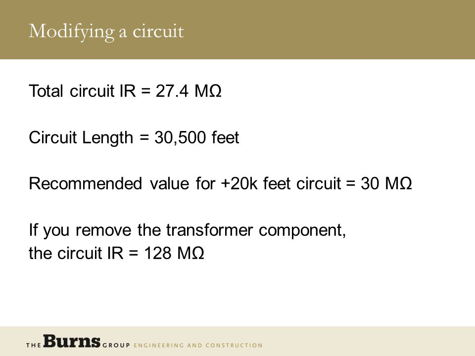 Modifying a circuit Total circuit IR = 27.4 MΩ