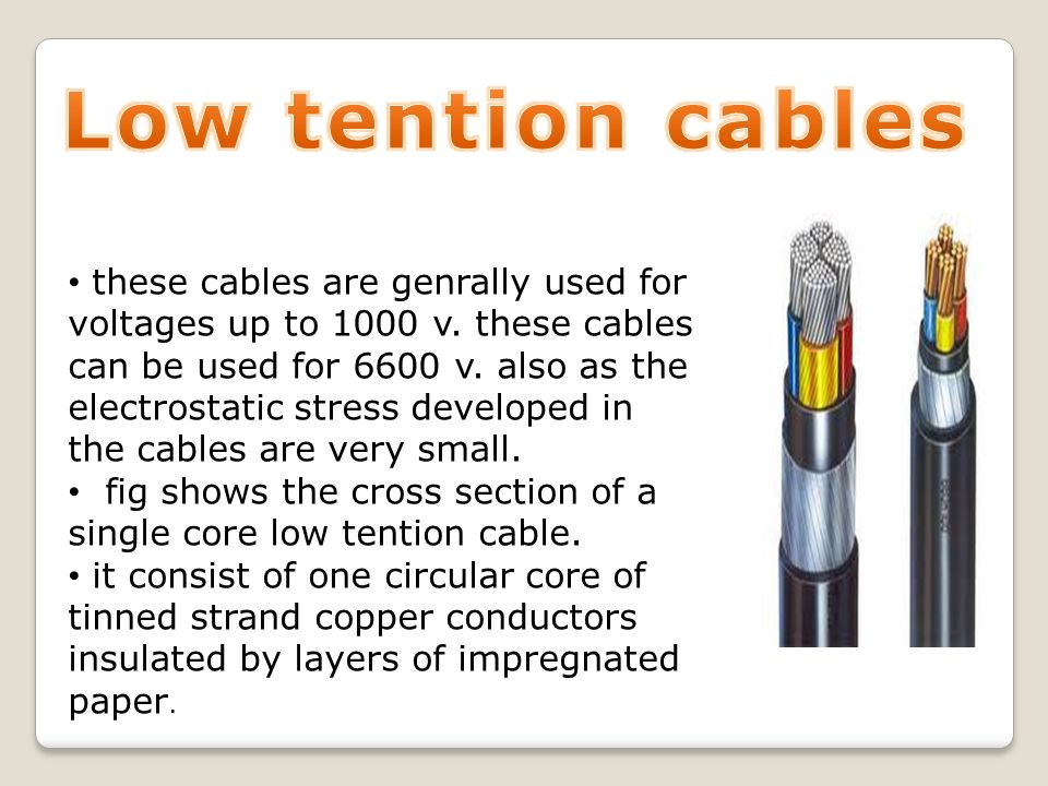 Low tention cables