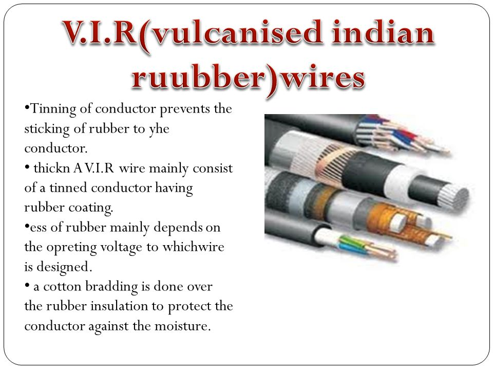 V.I.R(vulcanised indian ruubber)wires