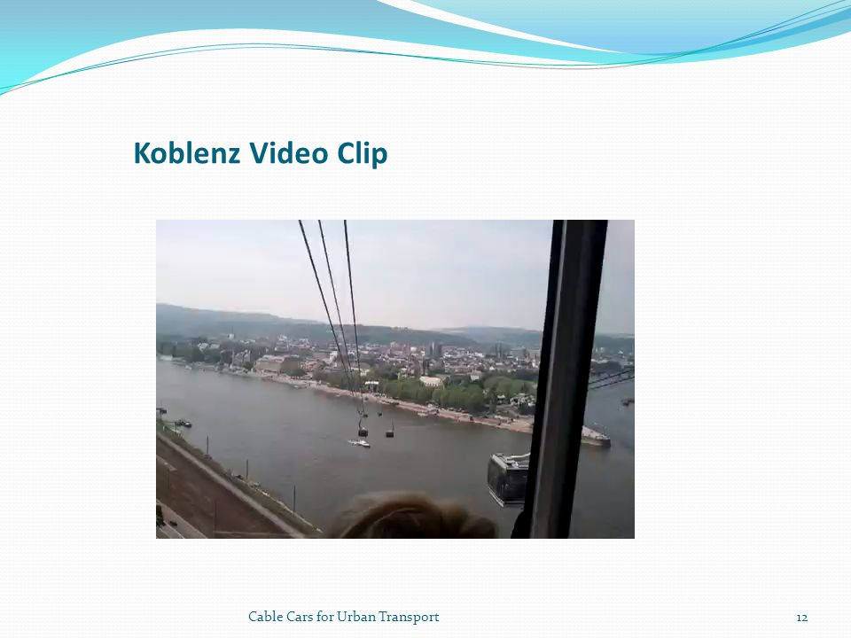Koblenz Video Clip Cable Cars for Urban Transport