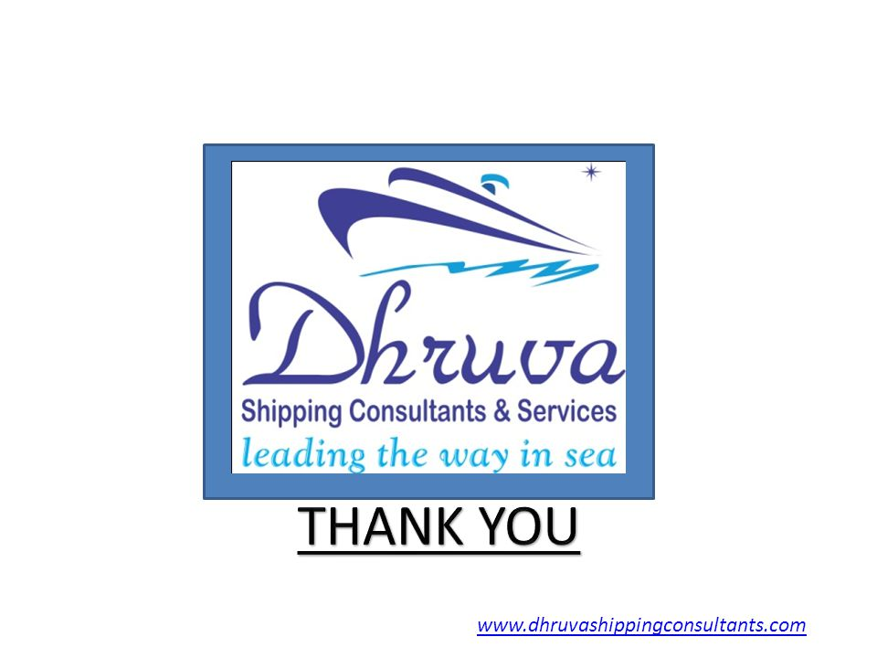 THANK YOU www.dhruvashippingconsultants.com