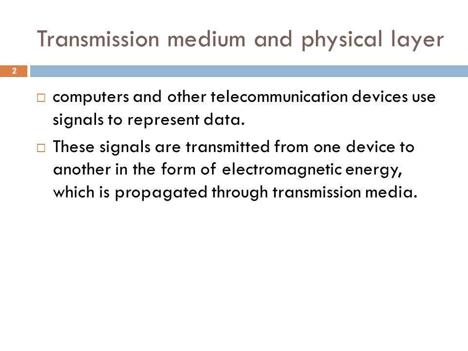 Transmission medium and physical layer