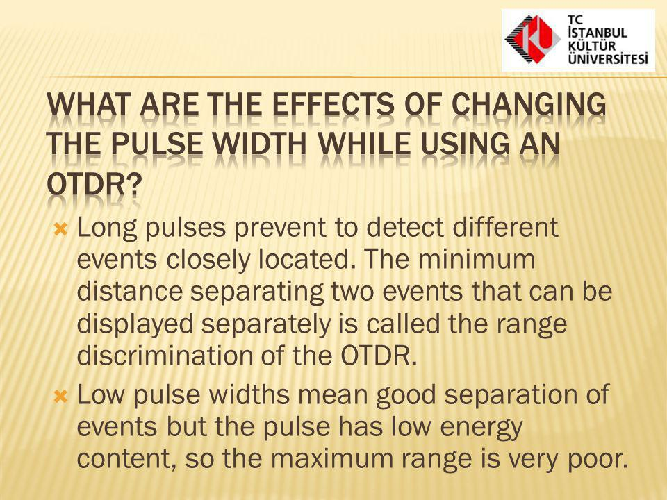 What are the effects of changing the pulse width while using an OTDR