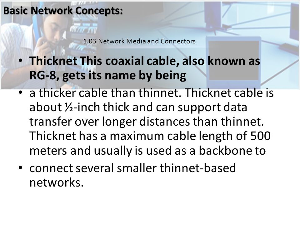 connect several smaller thinnet-based networks.