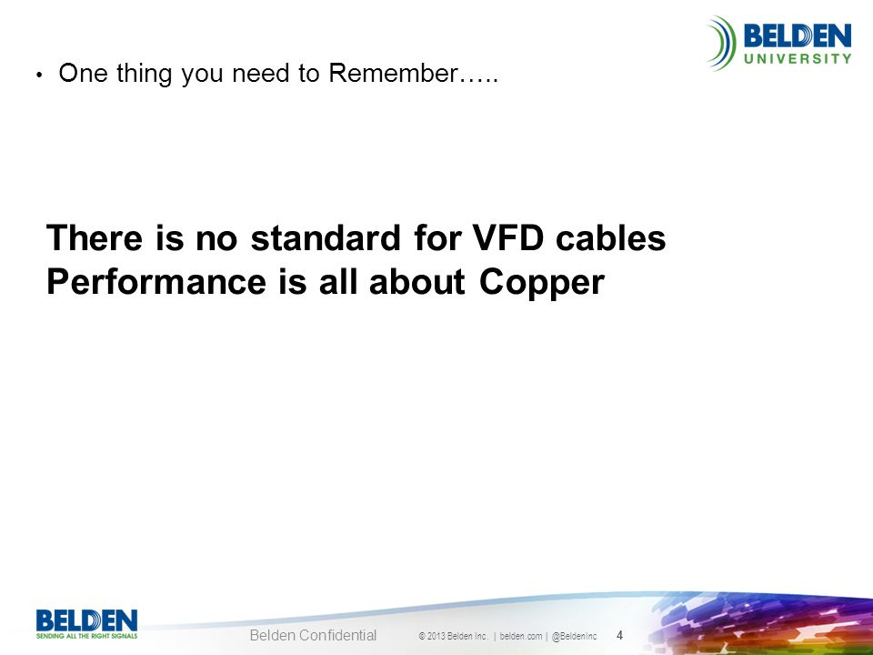 There is no standard for VFD cables Performance is all about Copper