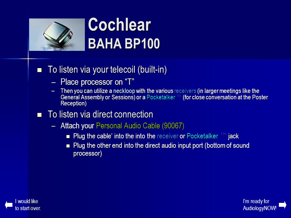 Cochlear BAHA BP100 To listen via your telecoil (built-in)