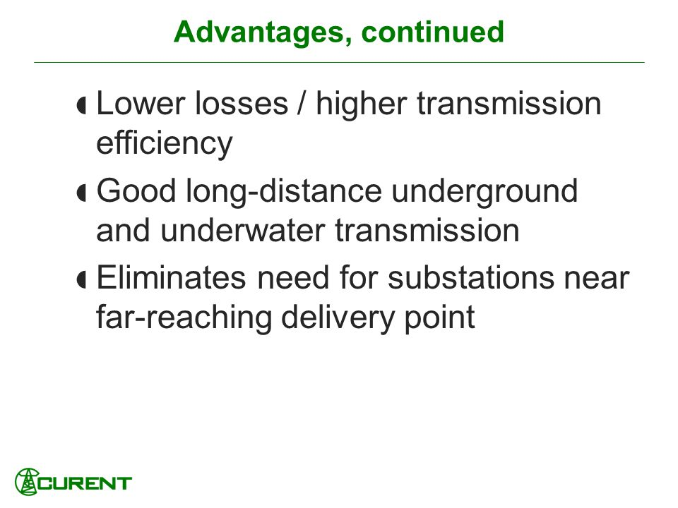 Lower losses / higher transmission efficiency