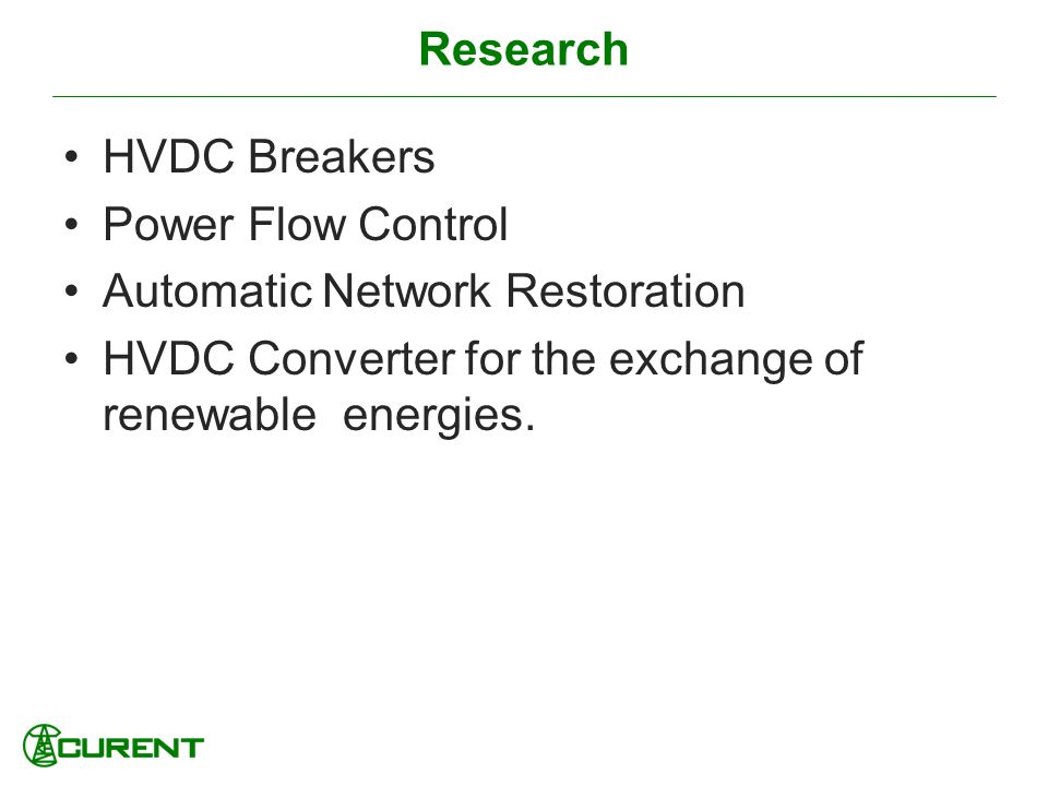 Research HVDC Breakers. Power Flow Control. Automatic Network Restoration.
