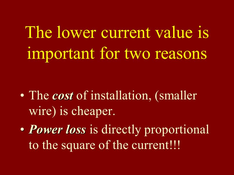 The lower current value is important for two reasons